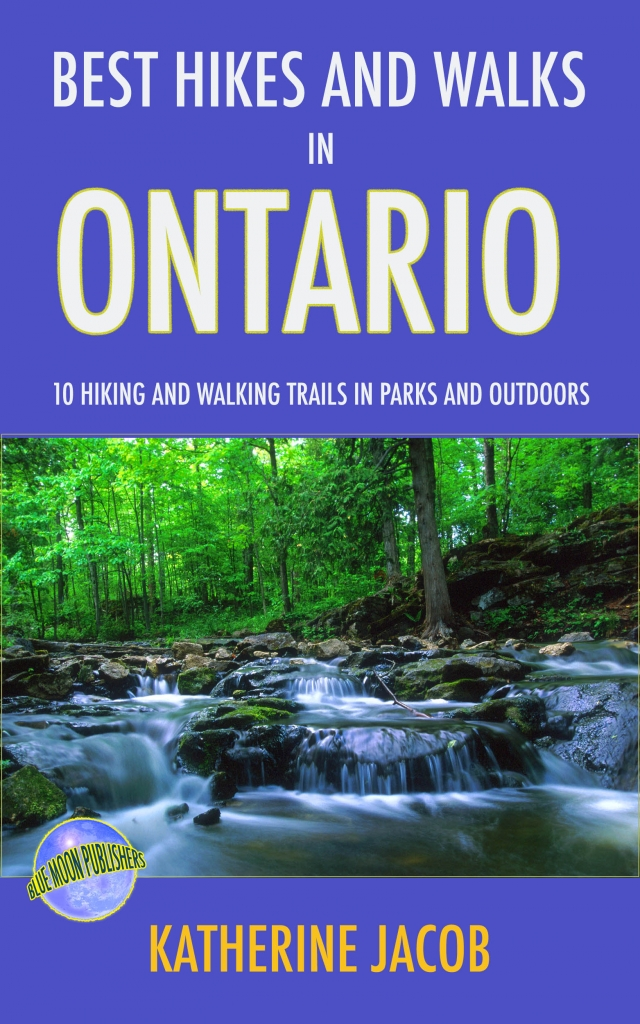 Best Hikes & Walks in Ontario by Katherine Jacob