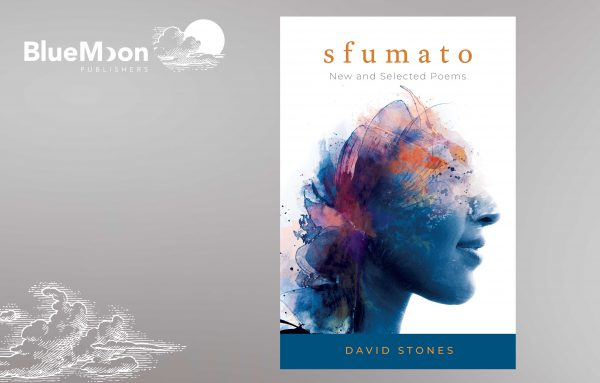 Blue Moon Publishers poetry collection by David Stones: sfumato