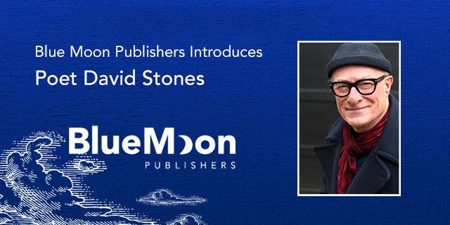 Blue Moon Publishers Poet David Stones
